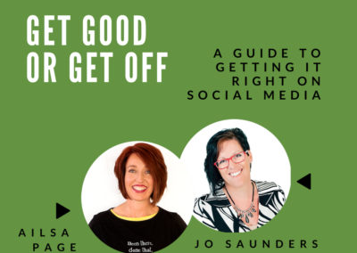 Webinar: 'Get Good or Get Off' A guide to getting it right on social media