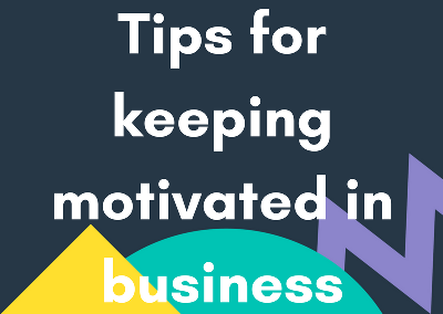 Tips for Keeping Motivated in Business