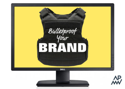 Bullet Proofing your Brand online